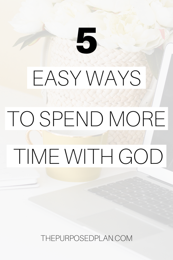5 ways to spend more time with God