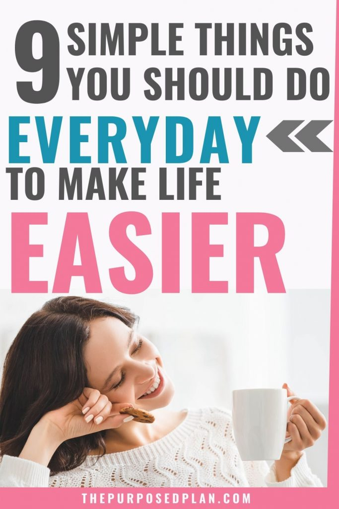 THINGS TO DO TO MAKE YOUR LIFE EASIER