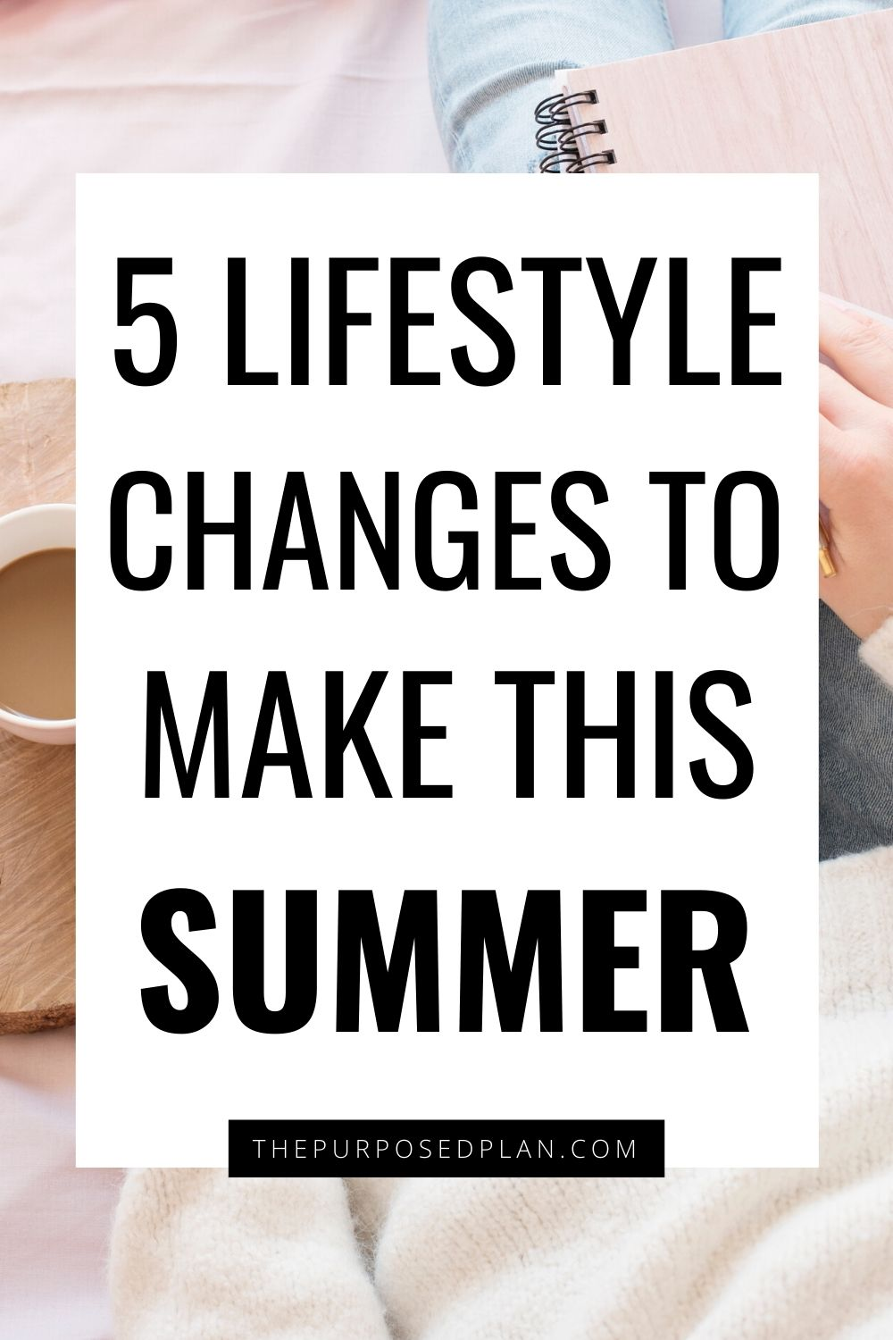 LIFESTYLE CHANGES TO MAKE THIS YEAR FOR SELF IMPROVEMENT